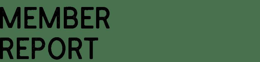 MEMBER REPORT